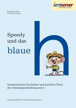 Speedy und das blaue h von Düwel-Brünig,  Eva, Lehker,  Marianne