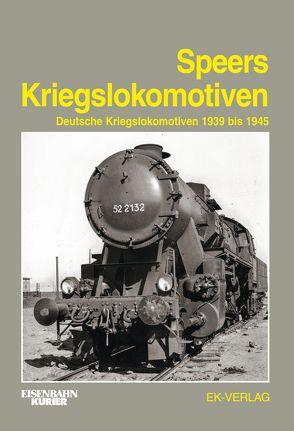 Speers Kriegslokomotiven von Knipping,  Andreas