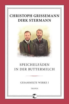 Speichelfäden in der Buttermilch von Grissemann,  Christoph, Stermann,  Dirk