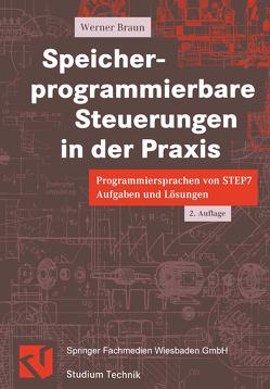 Speicher-programmierbare Steuerungen in der Praxis von Braun,  Werner