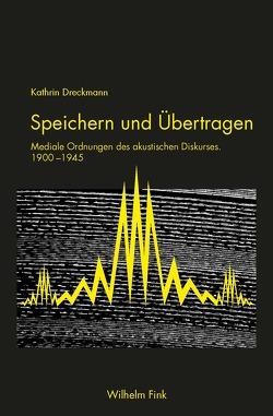 Speichern und Übertragen von Dreckmann,  Kathrin