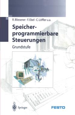 Speicherprogrammierbare Steuerungen von Bliesener,  R., Ebel,  F, FESTO DIDACTIC KG, Löffler,  C.