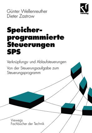 Speicherprogrammierte Steuerungen SPS von Wellenreuther,  Günter, Zastrow,  Dieter