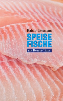 Speisefische von Wörtmann,  Rainer