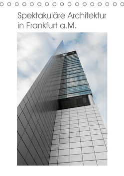 Spektakuläre Architektur in Frankfurt a.M. (Tischkalender 2020 DIN A5 hoch) von Aatz,  Markus
