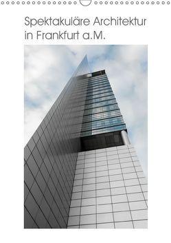 Spektakuläre Architektur in Frankfurt a.M. (Wandkalender 2019 DIN A3 hoch) von Aatz,  Markus