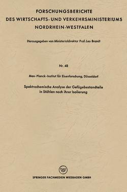 Spektrochemische Analyse der Gefügebestandteile in Stählen nach ihrer Isolierung von Brandt,  Leo