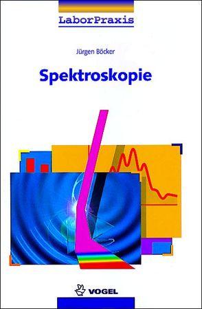 Spektroskopie von Böcker,  Jürgen, Schwedt,  Georg