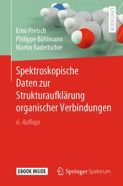 Spektroskopische Daten zur Strukturaufklärung organischer Verbindungen von Badertscher,  Martin, Bühlmann,  Philippe, Pretsch,  Ernö
