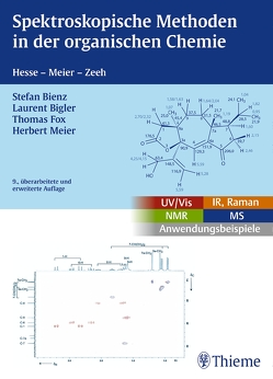 Spektroskopische Methoden in der organischen Chemie von Bienz,  Stefan, Bigler,  Laurent, Fox,  Thomas, Meier,  Herbert