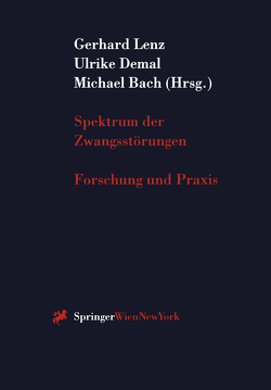 Spektrum der Zwangsstörungen von Bach,  Michael, Demal,  Ulrike, Lenz,  Gerhard