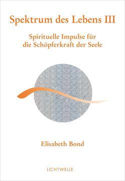 Spektrum des Lebens III von Bond,  Elisabeth