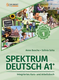 Spektrum Deutsch A1+: Teilband 1 von Buscha,  Anne, Szita,  Szilvia