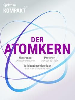 Spektrum Kompakt – Der Atomkern