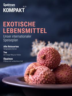 Spektrum Kompakt – Exotische Lebensmittel