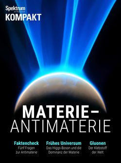Spektrum Kompakt – Materie – Antimaterie
