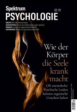 Spektrum Psychologie 3/2019 – Wie der Körper die Seele krank macht