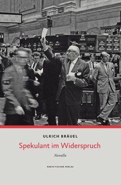 Spekulant im Widerspruch von Bräuel,  Ulrich