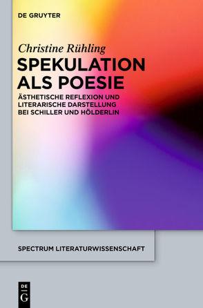 Spekulation als Poesie von Rühling,  Christine