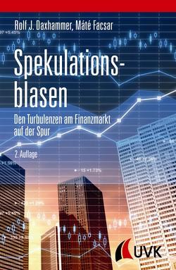 Spekulationsblasen von Daxhammer,  Rolf J., Facsar,  Máté