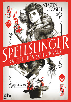 Spellslinger – Karten des Schicksals von de Castell,  Sebastien, Jung,  Gerald, Orgaß,  Katharina