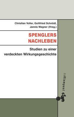 Spenglers Nachleben von Schnödl,  Gottfried, Voller,  Christian, Wagner,  Jannis