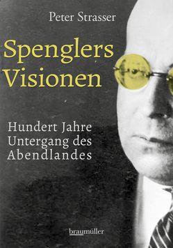 Spenglers Visionen von Strasser,  Peter