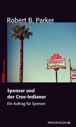 Spenser und der Cree-Indianer von Keller,  Marcel, Parker,  Robert B.