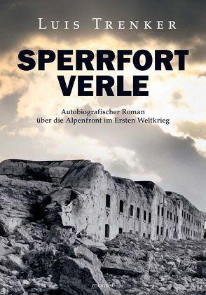Sperrfort Verle von Hentzschel,  Rolf, Trenker,  Luis