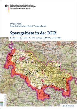Sperrgebiete in der DDR von Adam,  Christian, Erdmann,  Martin, Henkel,  Horst, Scholz,  Wolfgang