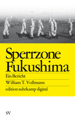 Sperrzone Fukushima von Vollmann,  William T.