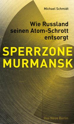 SPERRZONE MURMANSK von Schmidt,  Michael
