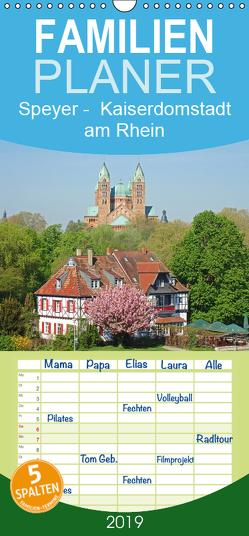 Speyer – Kaiserdomstadt am Rhein – Familienplaner hoch (Wandkalender 2019 , 21 cm x 45 cm, hoch) von Andersen,  Ilona