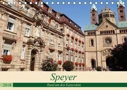 Speyer – Rund um den Kaiserdom (Tischkalender 2018 DIN A5 quer) von Andersen,  Ilona