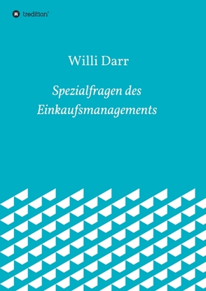 Spezialfragen des Einkaufsmanagements von Dr. Darr, Willi
