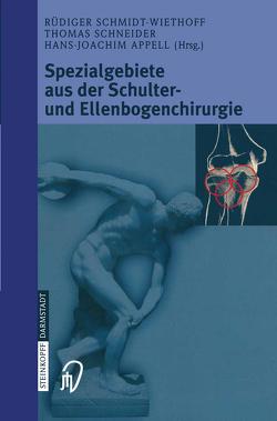 Spezialgebiete aus der Schulter- und Ellenbogenchirurgie von Appell,  Hans-Joachim, Dargel,  J., Schmidt-Wiethoff,  R., Schneider,  Thomas