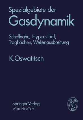 Spezialgebiete der Gasdynamik von Oswatitsch,  Klaus