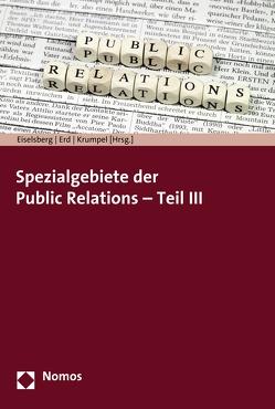 Spezialgebiete der Public Relations – Teil III von Eiselsberg,  Markus-Maximilian, Erd,  Johanna, Krumpel,  Bernhard
