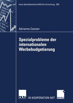 Spezialprobleme der internationalen Werbebudgetierung von Berndt,  Prof. Dr. Ralph, Cansier,  Adrienne