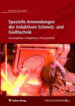 Spezielle Anwendungen der induktiven Schmelz- und Gießtechnik von Trauzeddel,  Dietmar