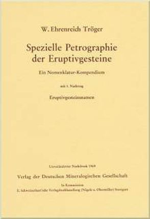 Spezielle Petrographie der Eruptivgesteine von Tröger,  W Ehrenreich