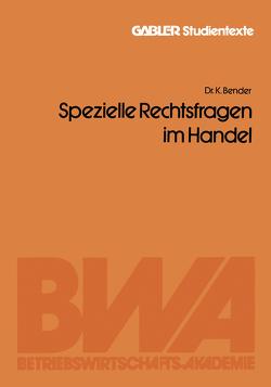 Spezielle Rechtsfragen im Handel von Bender,  Kuno