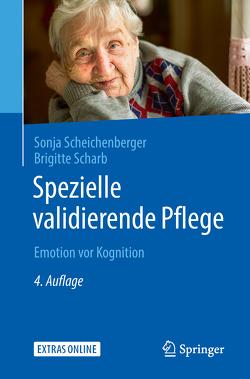 Spezielle validierende Pflege von Scharb,  Brigitte, Scheichenberger,  Sonja