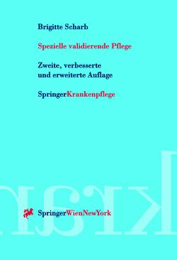 Spezielle validierende Pflege von Huber,  A., Scharb,  Brigitte, Staudinger,  C.