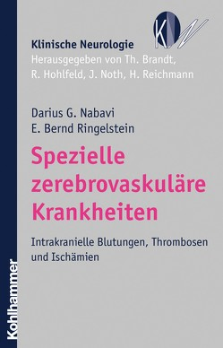 Spezielle zerebrovaskuläre Krankheiten von Brandt,  Thomas, Hohlfeld,  Reinhard, Nabavi,  Darius G., Noth,  Johannes, Reichmann,  Heinz, Ringelstein,  E. Bernd