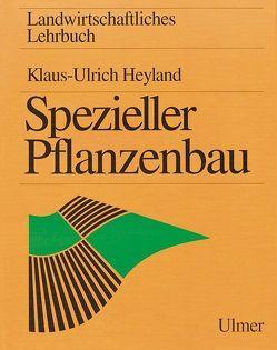 Spezieller Pflanzenbau von Heyland,  Klaus U