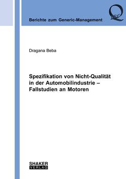 Spezifikation von Nicht-Qualität in der Automobilindustrie – Fallstudien an Motoren von Beba,  Dragana