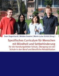 Spezifisches Curriculum für Menschen mit Blindheit und Sehbehinderung von Degenhardt,  Sven, Gewinn,  Wiebke, Schütt,  Marie-Luise