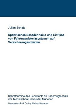 Spezifisches Schadenrisiko und Einfluss von Fahrerassistenzsystemen auf Versicherungsschäden von Schatz,  Julian