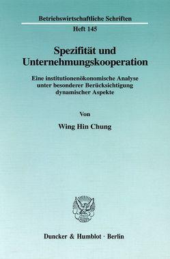 Spezifität und Unternehmungskooperation. von Chung,  Wing Hin